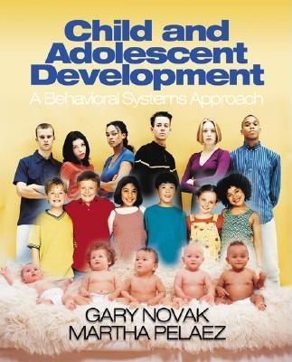 Child and Adolescent Development By Novak, Gary/ Pelaez, Martha